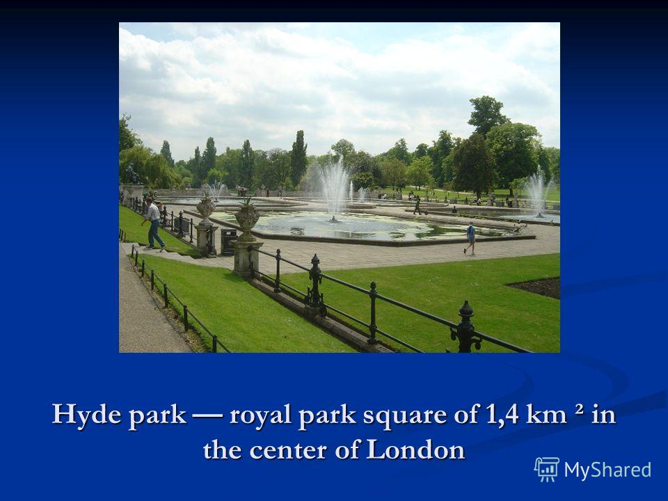 Hyde park royal park square of 1,4 km ² in the center of London