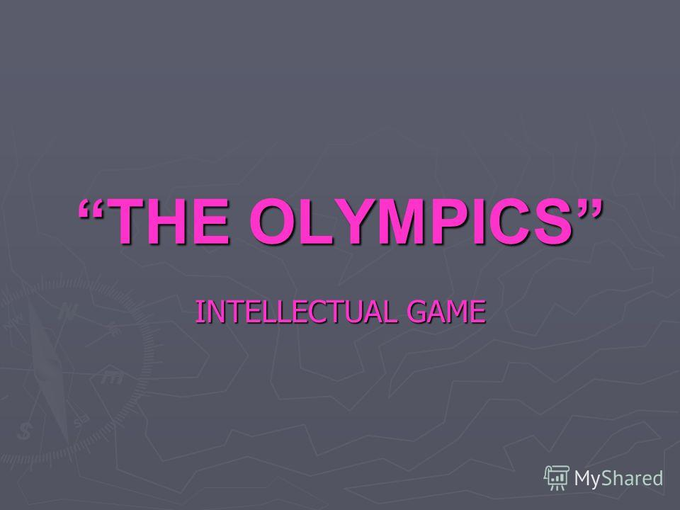 THE OLYMPICS INTELLECTUAL GAME
