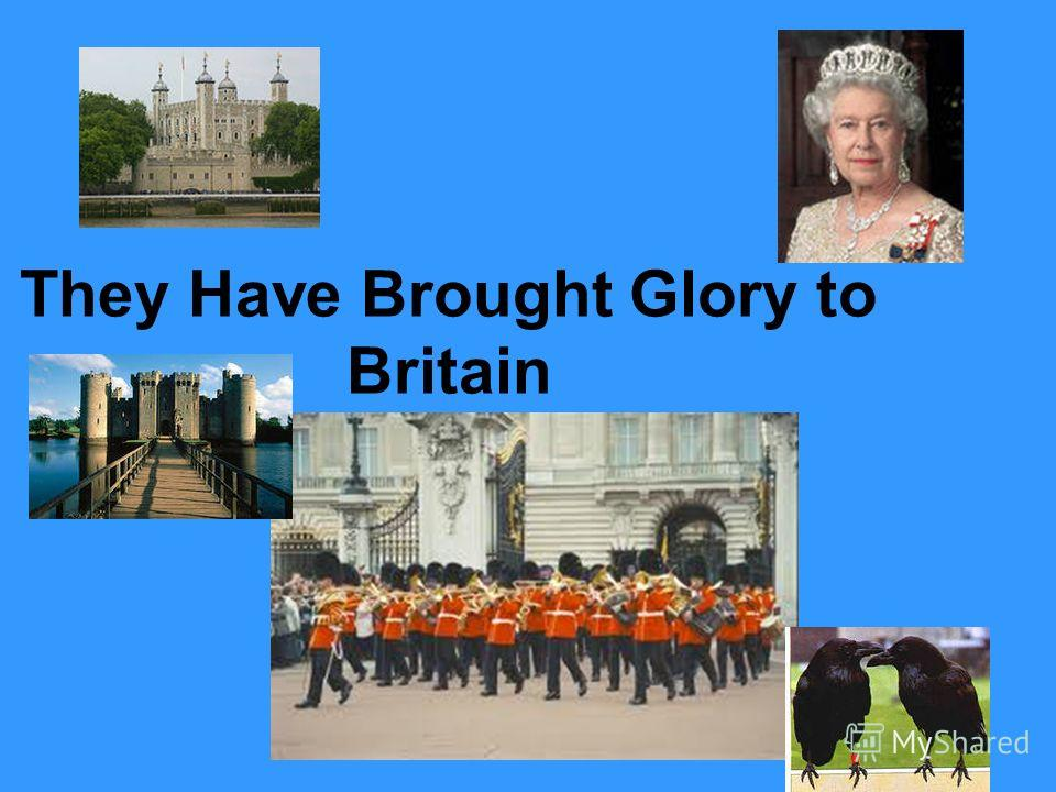 They Have Brought Glory to Britain
