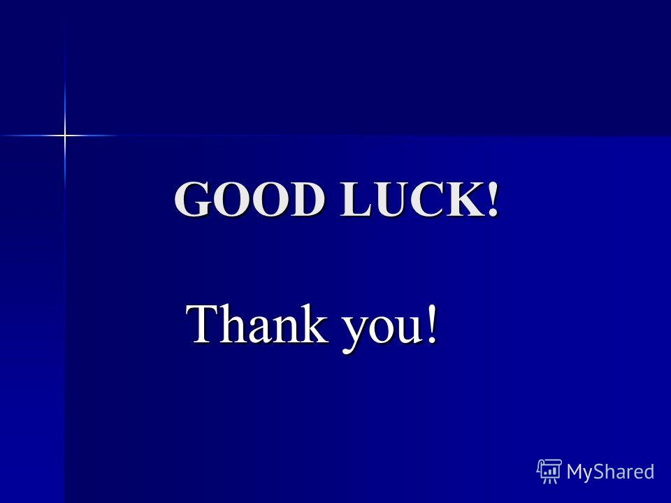 GOOD LUCK! Thank you!