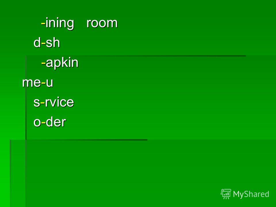 -ining room -ining room d-sh d-sh -apkin -apkin me-u me-u s-rvice s-rvice o-der o-der