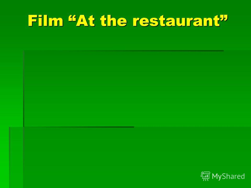 Film At the restaurant