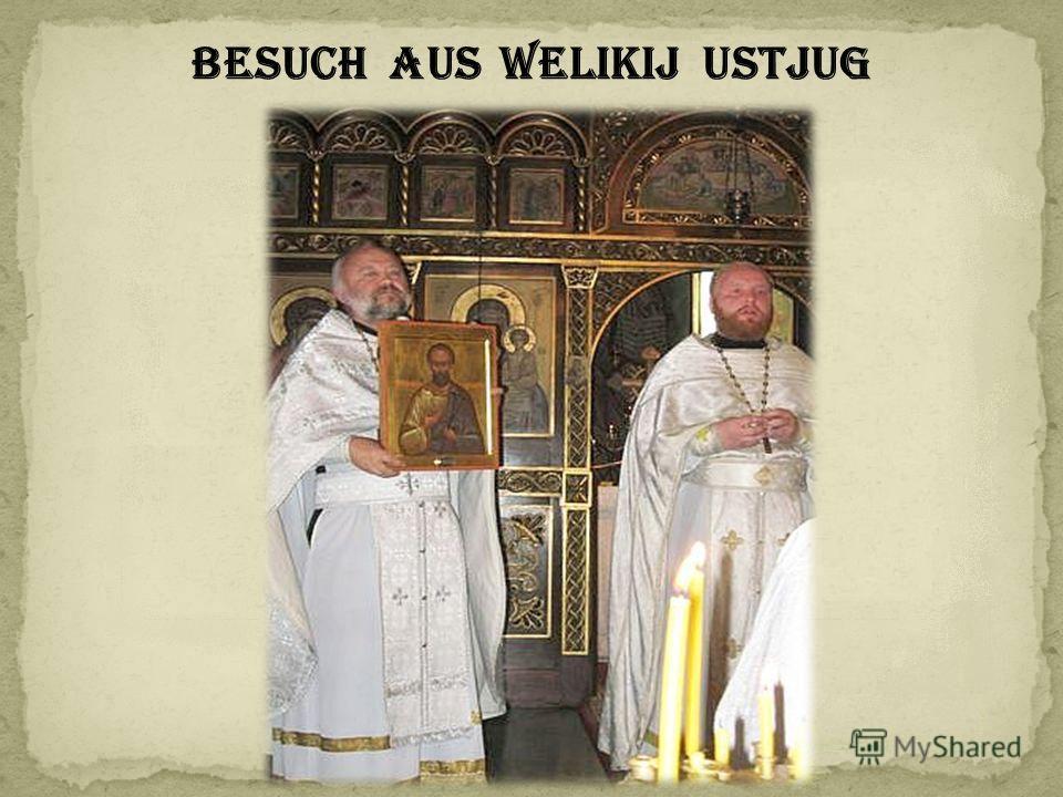 Besuch aus Welikij Ustjug