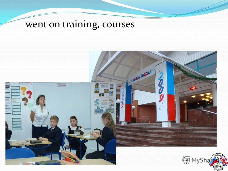 went on training, courses