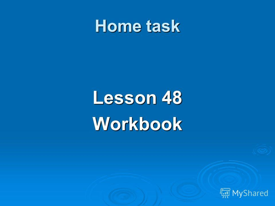 Home task Lesson 48 Workbook