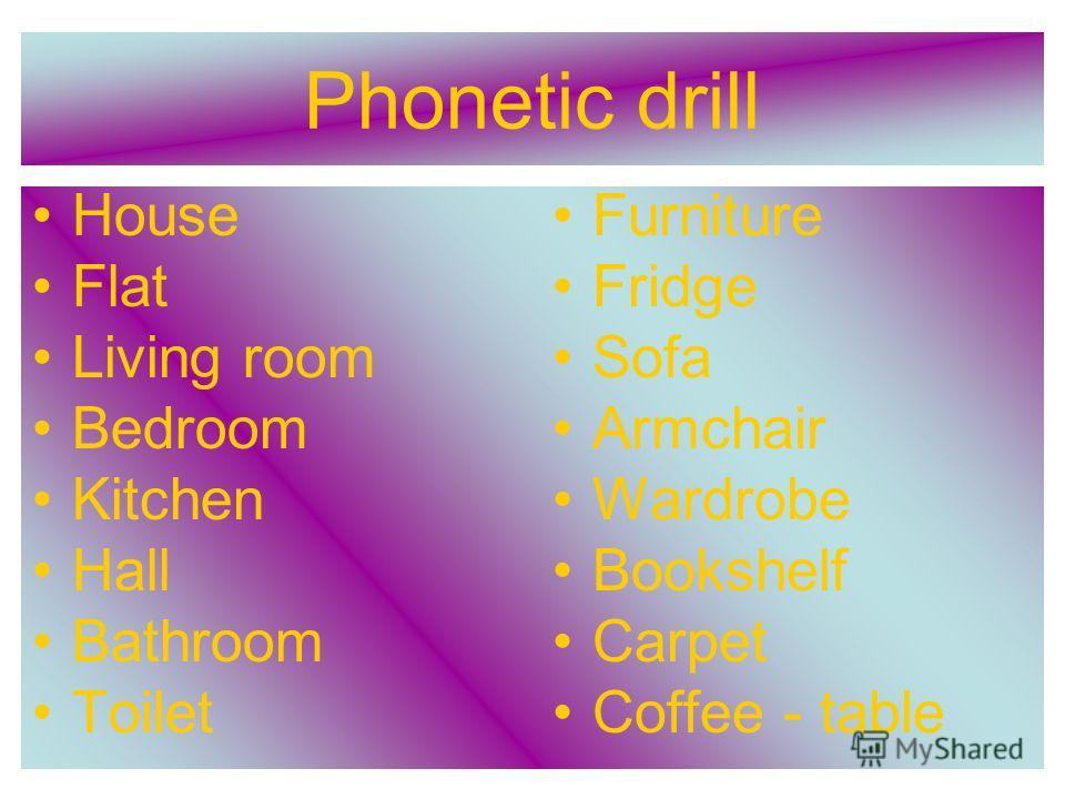 Phonetic drill House Flat Living room Bedroom Kitchen Hall Bathroom Toilet Furniture Fridge Sofa Armchair Wardrobe Bookshelf Carpet Coffee - table