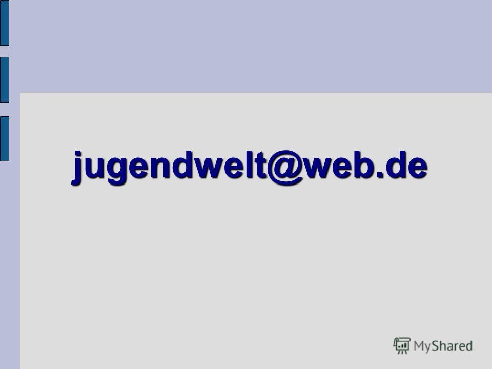 jugendwelt@web.de