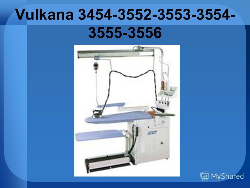 Vulkana 3454-3552-3553-3554- 3555-3556