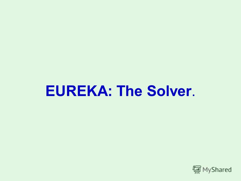 EUREKA: The Solver.
