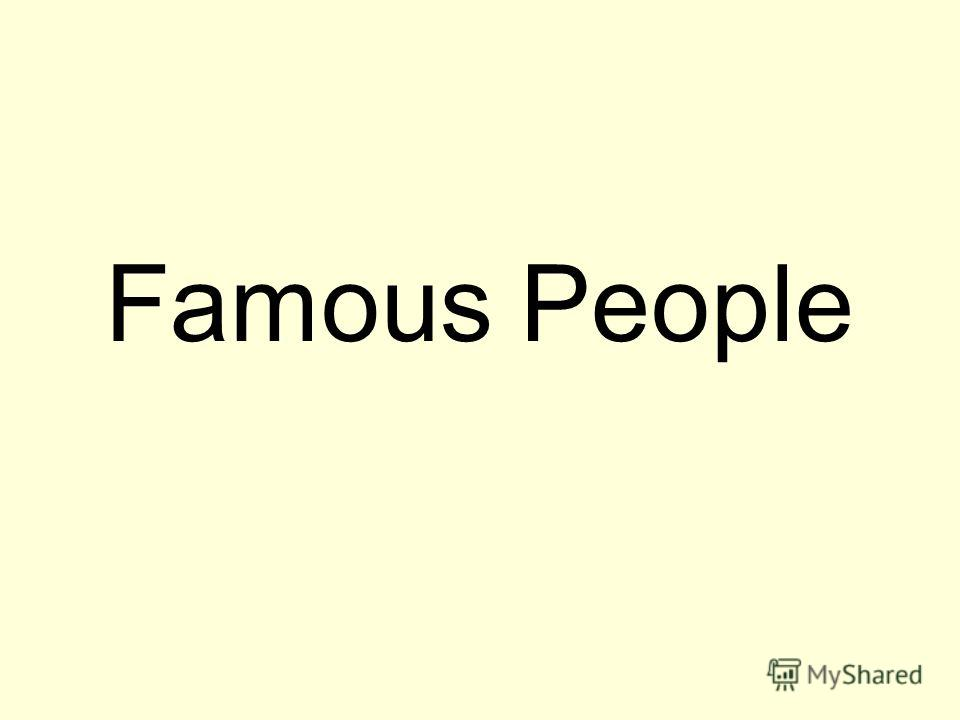 Famous People
