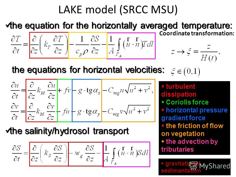 LAKE model (SRCC MSU) the equation for the horizontally averaged temperature: the equation for the horizontally averaged temperature: the equations for horizontal velocities: the equations for horizontal velocities: the salinity/hydrosol transport th