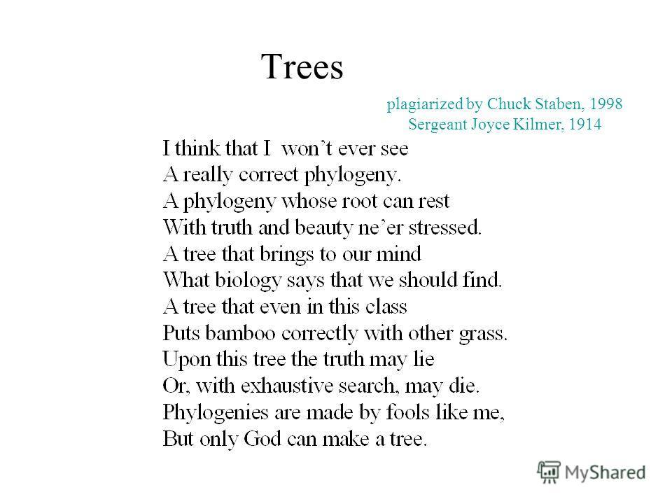 Trees plagiarized by Chuck Staben, 1998 Sergeant Joyce Kilmer, 1914