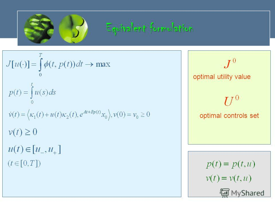 optimal utility value optimal controls set Equivalent formulation