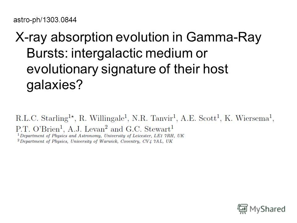 astro-ph/1303.0844 X-ray absorption evolution in Gamma-Ray Bursts: intergalactic medium or evolutionary signature of their host galaxies?