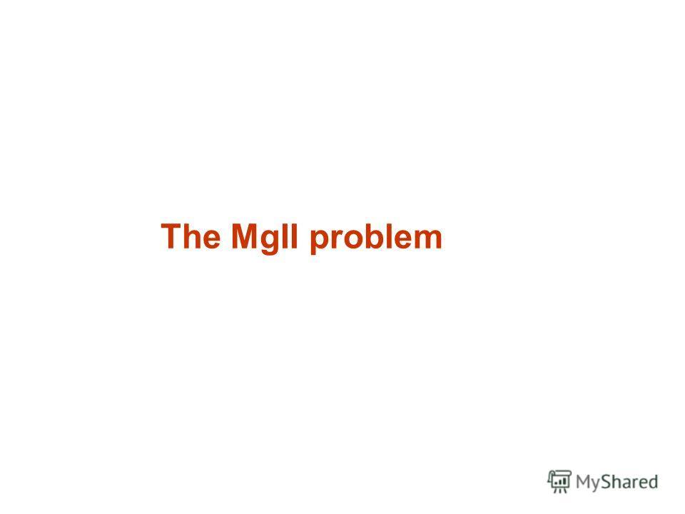 The MgII problem