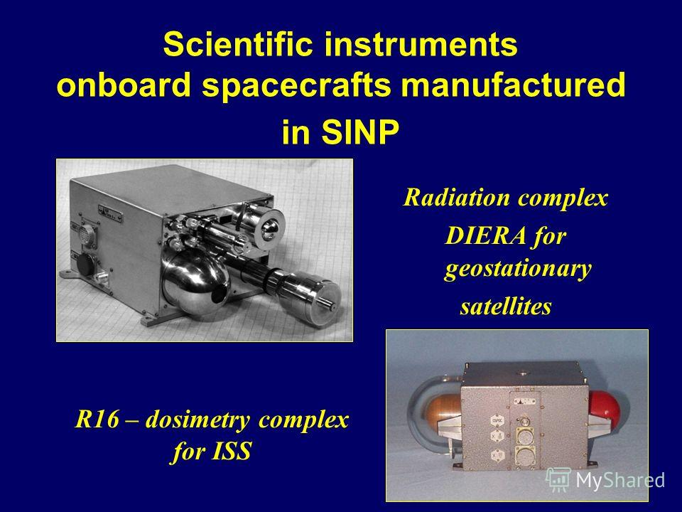 Scientific instruments onboard spacecrafts manufactured in SINP Radiation complex DIERA for geostationary satellites R16 – dosimetry complex for ISS