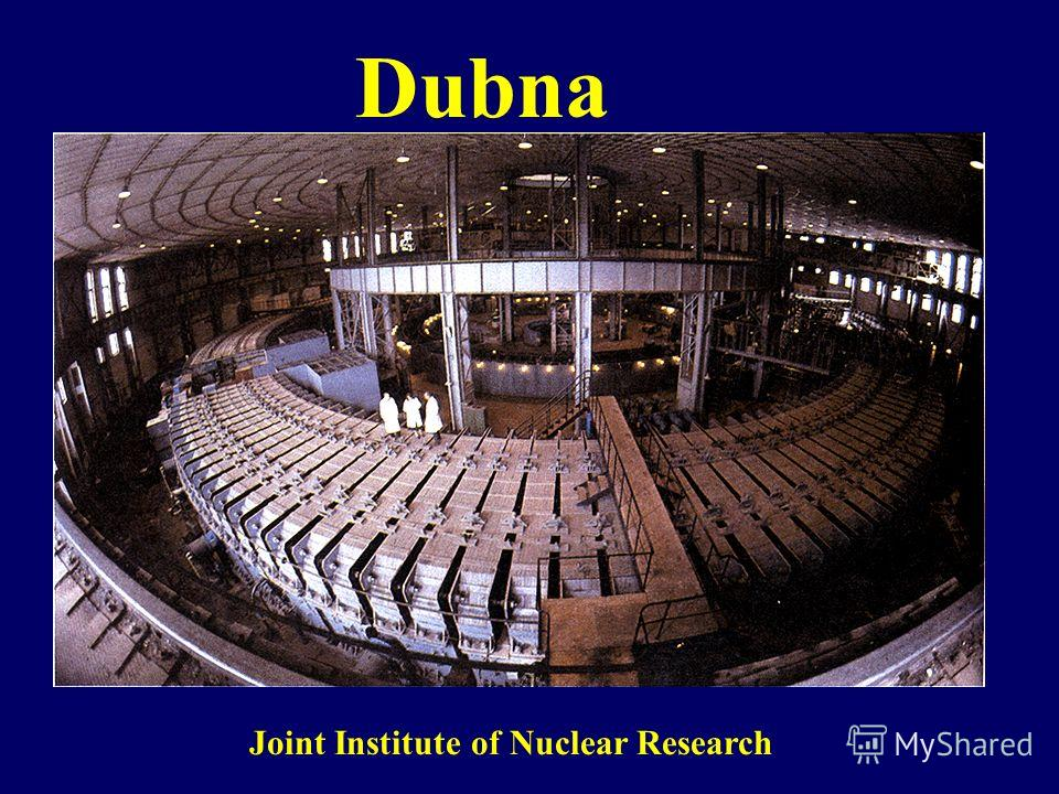 Dubna Joint Institute of Nuclear Research