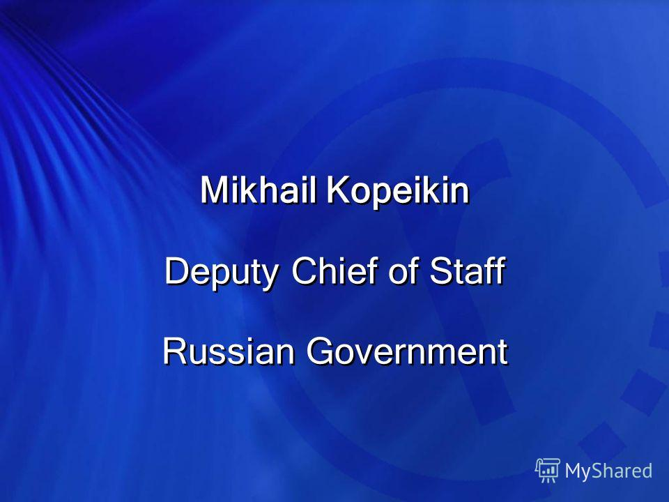 Mikhail Kopeikin Deputy Chief of Staff Russian Government Mikhail Kopeikin Deputy Chief of Staff Russian Government