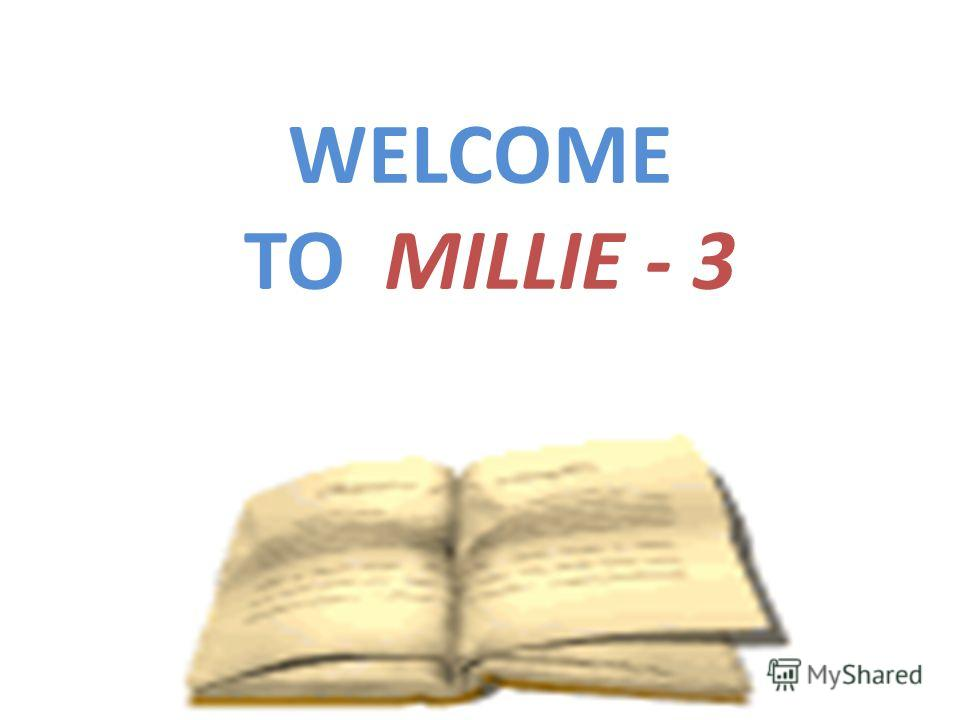 WELCOME TO MILLIE - 3
