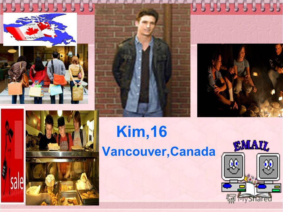 Kim,16 Vancouver,Canada