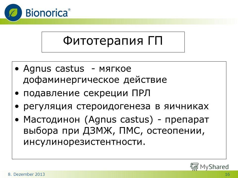 168. Dezember 2013 Фитотерапия ГП Agnus castus - мягкое дофаминергическое действие подавление секреции ПРЛ регуляция стероидогенеза в яичниках Мастодинон (Agnus castus) - препарат выбора при ДЗМЖ, ПМС, остеопении, инсулинорезистентности.