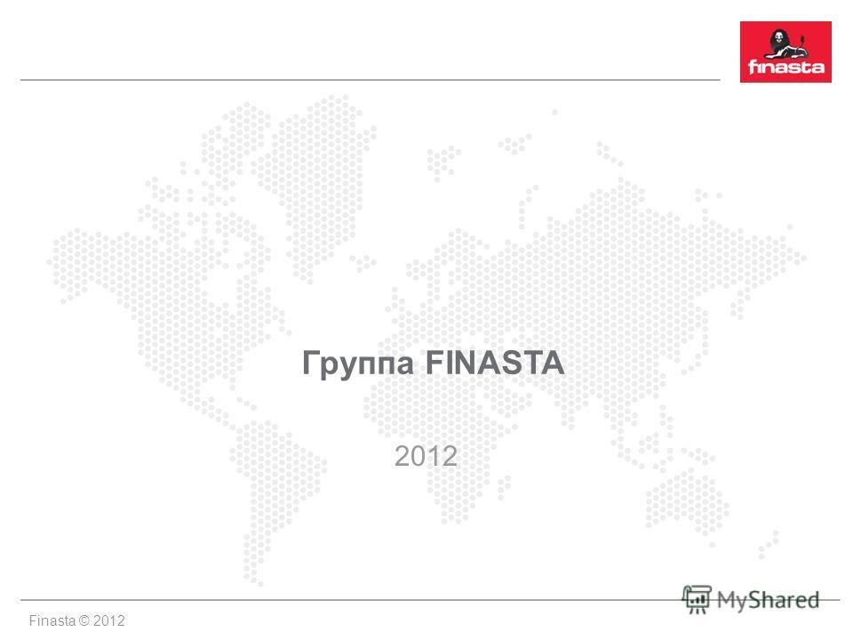 Finasta © 2012 Группа FINASTA 2012