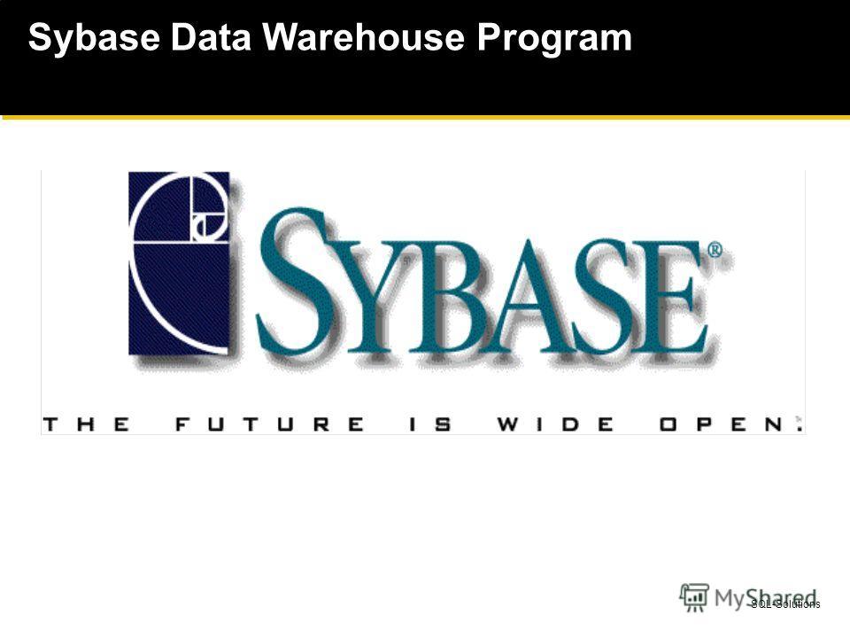 SQL-Solutions Sybase Data Warehouse Program