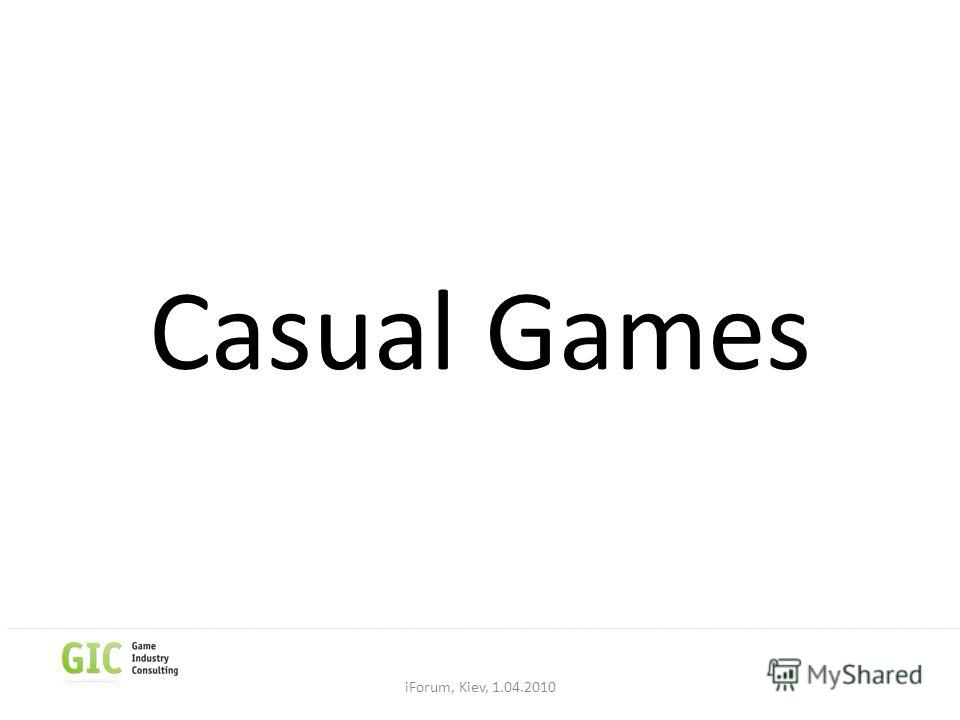 Casual Games iForum, Kiev, 1.04.2010