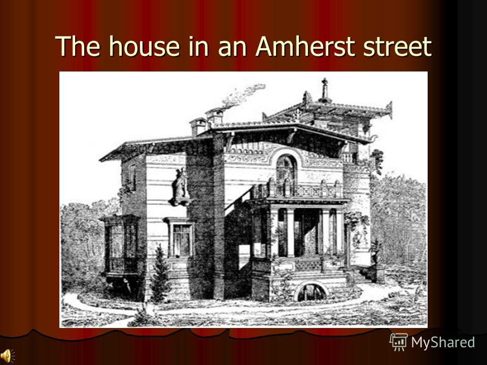 The house in an Amherst street