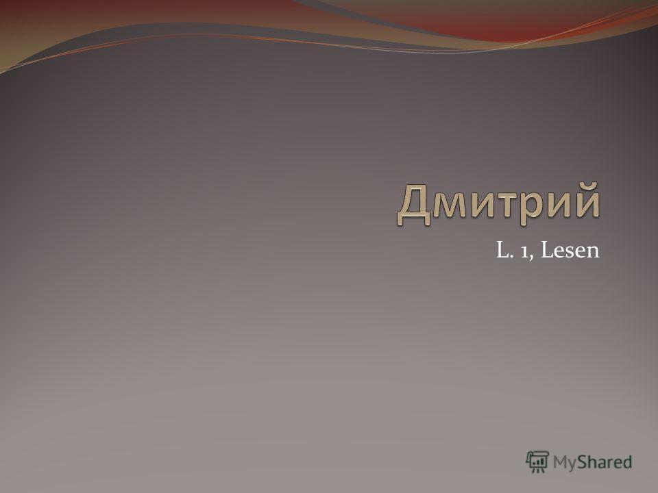 L. 1, Lesen