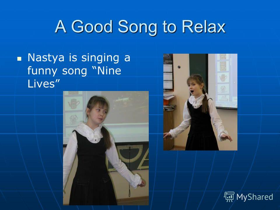A Good Song to Relax Nastya is singing a funny song Nine Lives