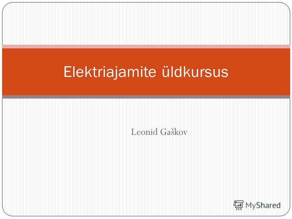 Leonid Gaškov Elektriajamite üldkursus