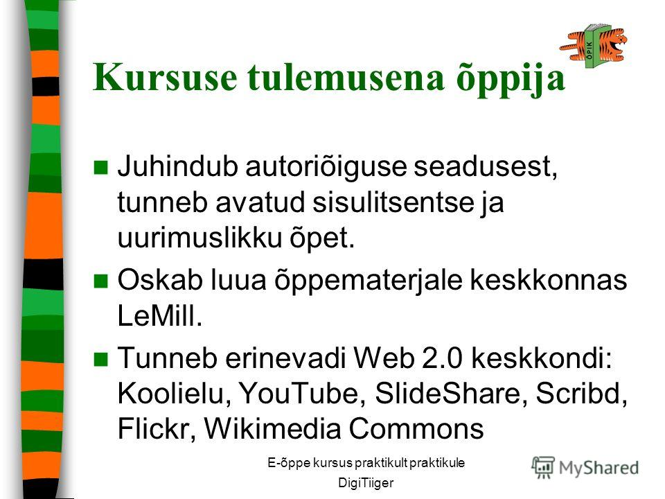 Kursuse tulemusena õppija Juhindub autoriõiguse seadusest, tunneb avatud sisulitsentse ja uurimuslikku õpet. Oskab luua õppematerjale keskkonnas LeMill. Tunneb erinevadi Web 2.0 keskkondi: Koolielu, YouTube, SlideShare, Scribd, Flickr, Wikimedia Comm