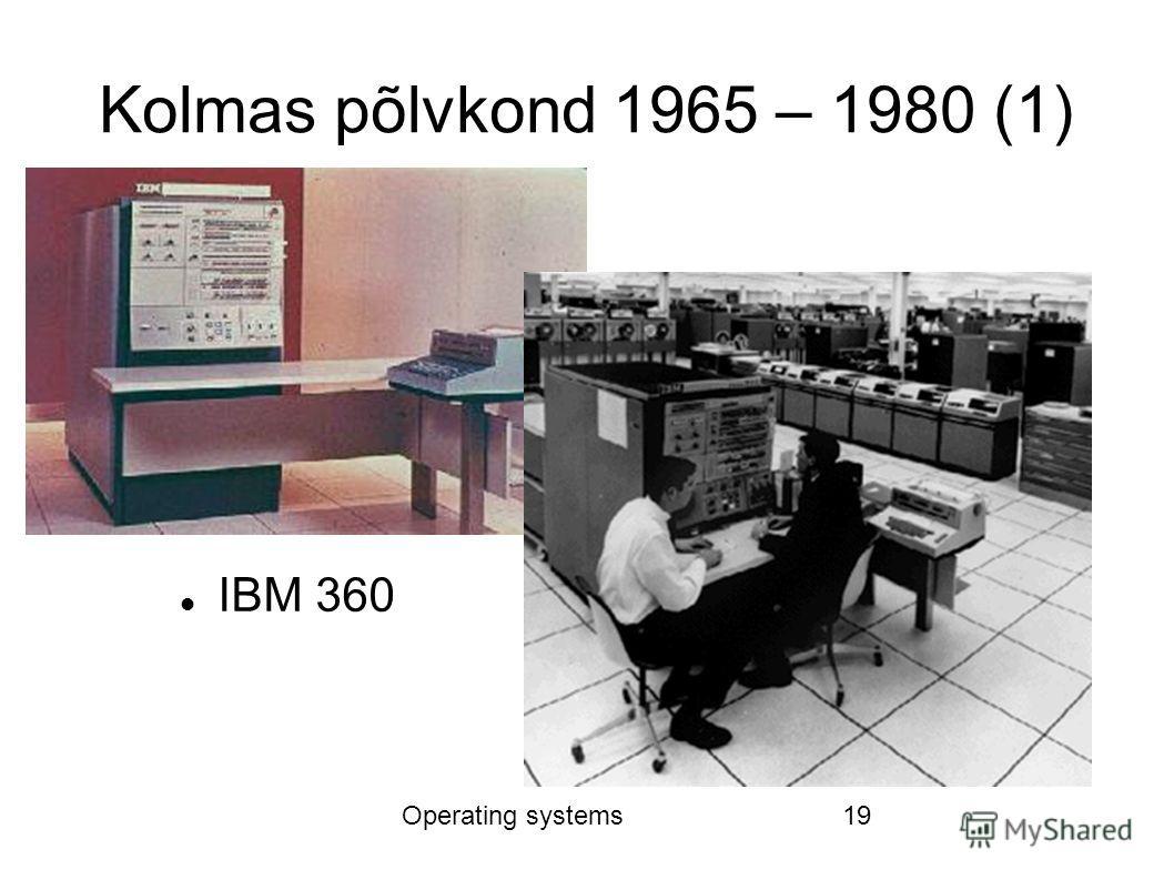 Operating systems19 Kolmas põlvkond 1965 – 1980 (1) IBM 360