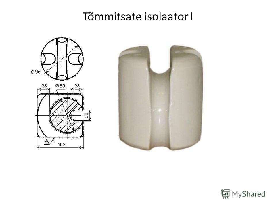 Tõmmitsate isolaator I