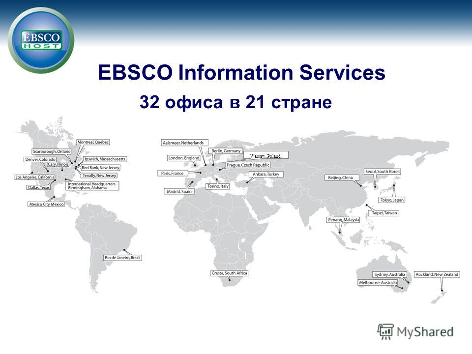EBSCO Information Services 32 офиса в 21 стране Warsaw, Poland
