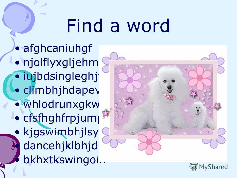 Find a word afghcaniuhgf njolflyxgljehm iujbdsingleghjf climbhjhdapev whlodrunxgkwl cfsfhghfrpjump kjgswimbhjlsyk dancehjklbhjdrh bkhxtkswingoih