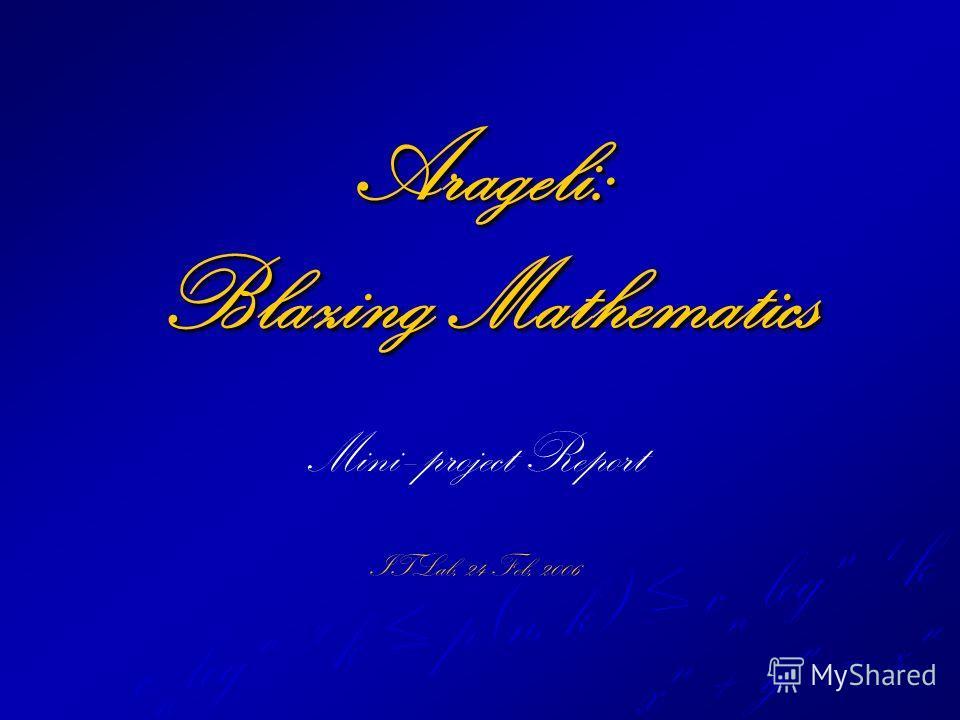 x n + y n = z n c n log n - 2 k p(n, k) c n log n - 1 k Arageli: Blazing Mathematics Mini–project Report ITLab, 24 Feb, 2006