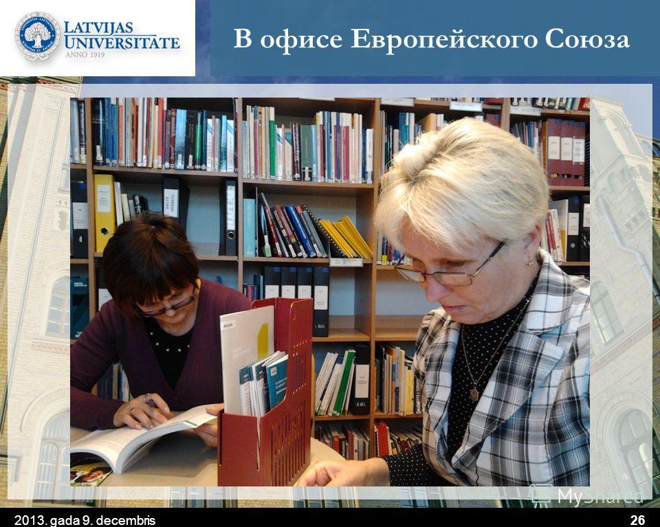 В офисе Европейского Союза 2013. gada 9. decembris26