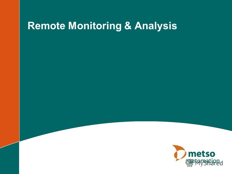 Remote Monitoring & Analysis