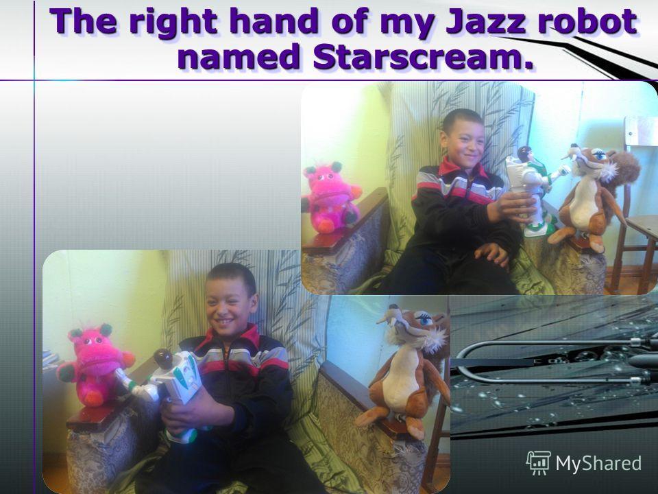 The right hand of my Jazz robot named Starscream.