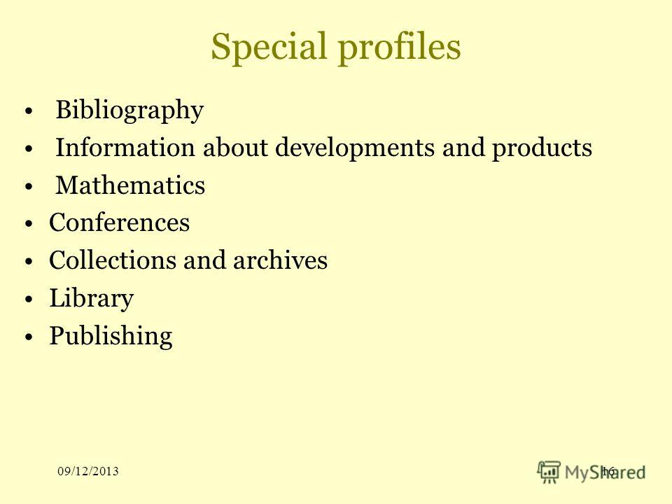 09/12/201316 Special profiles Bibliography Information about developments and products Mathematics Conferences Collections and archives Library Publishing
