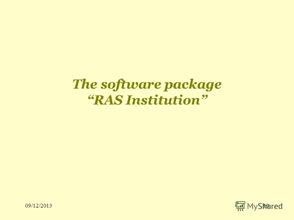 09/12/201319 The software package RAS Institution