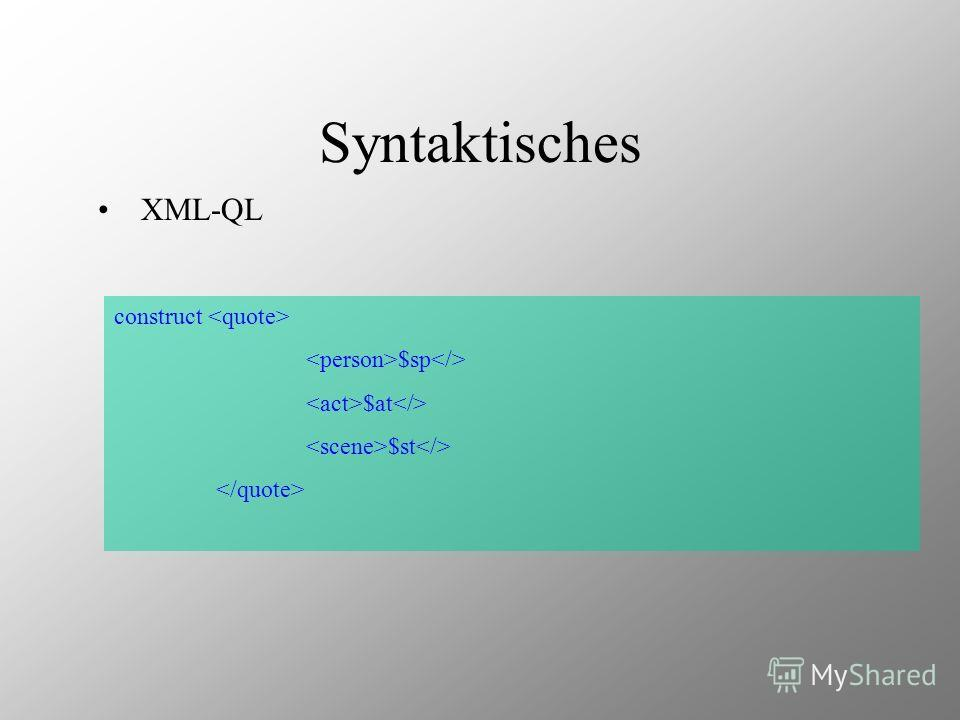 Syntaktisches XML-QL construct $sp $at $st