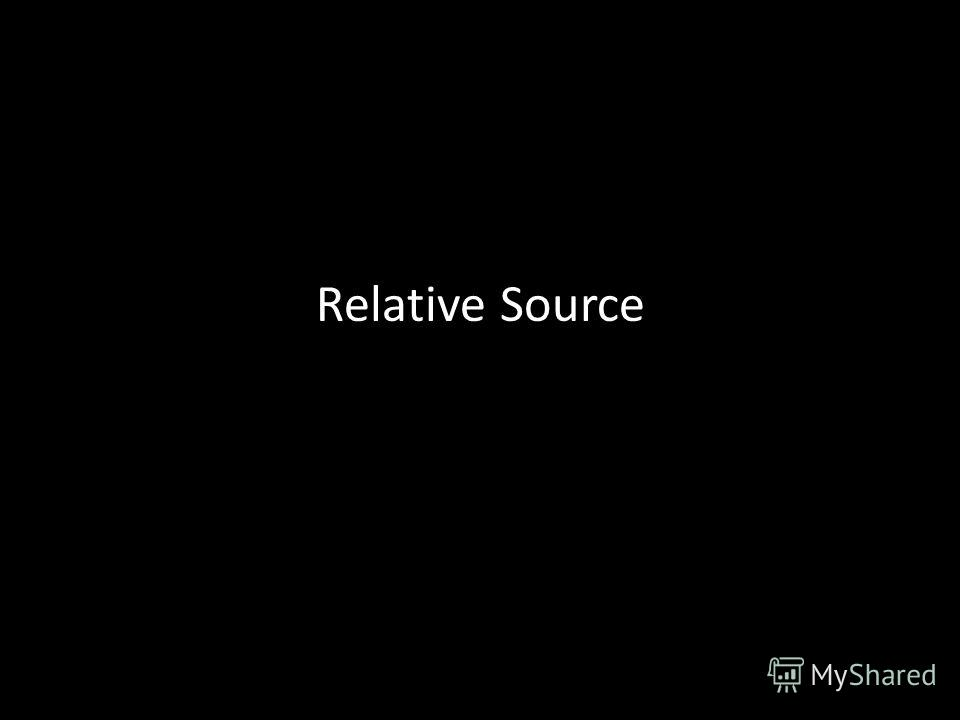Relative Source