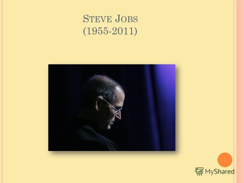 S TEVE J OBS (1955-2011)