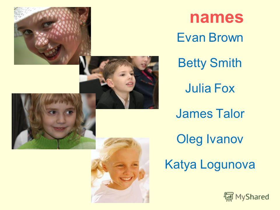 Evan Brown Betty Smith Julia Fox James Talor Oleg Ivanov Katya Logunova names