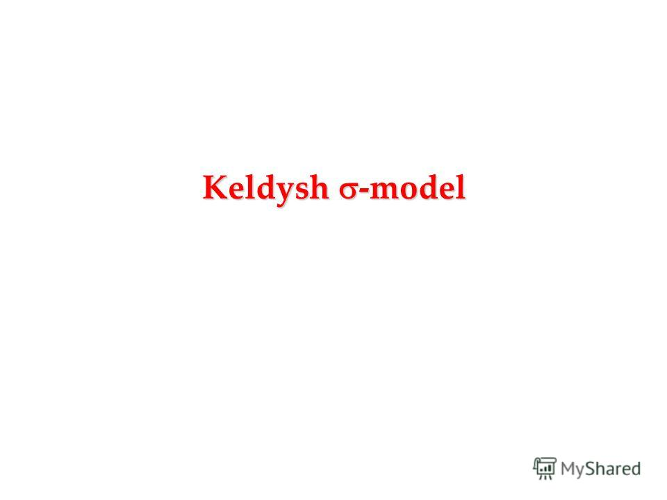 Keldysh -model
