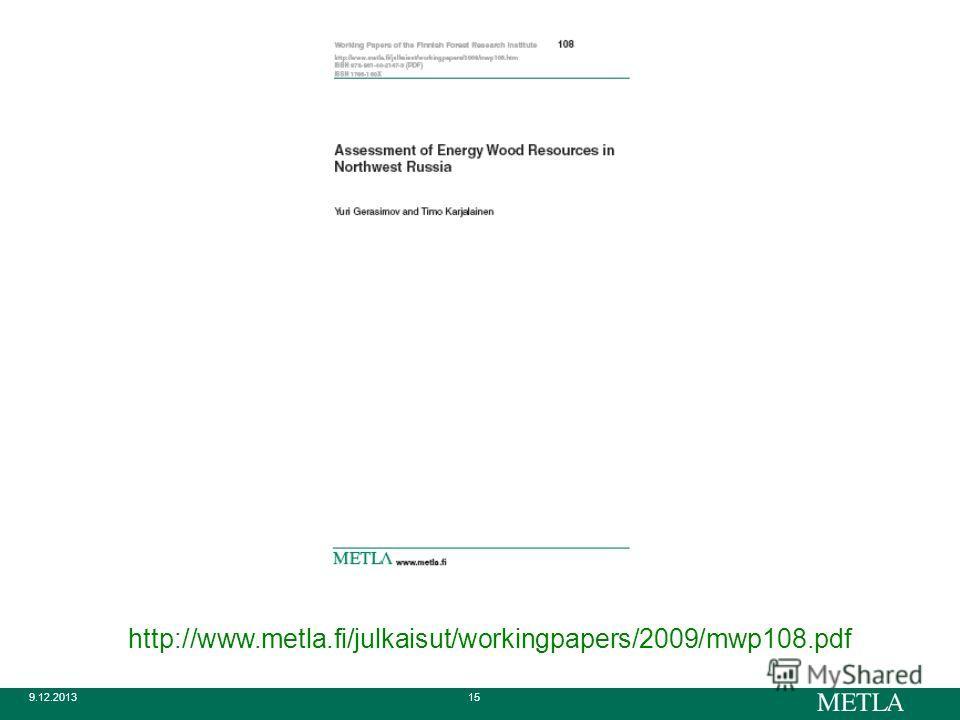 9.12.201315 http://www.metla.fi/julkaisut/workingpapers/2009/mwp108.pdf
