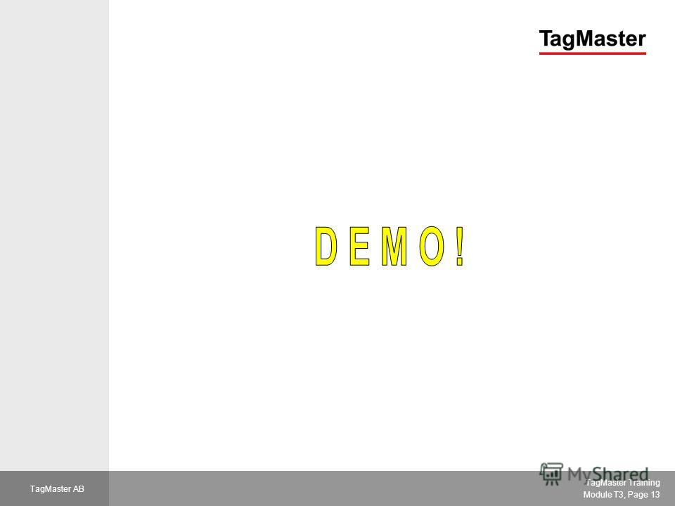 TagMaster Training Module T3, Page 13 TagMaster AB